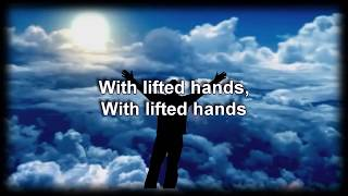 With Lifted Hands - Ryan Stevenson - Worship video with lyrics