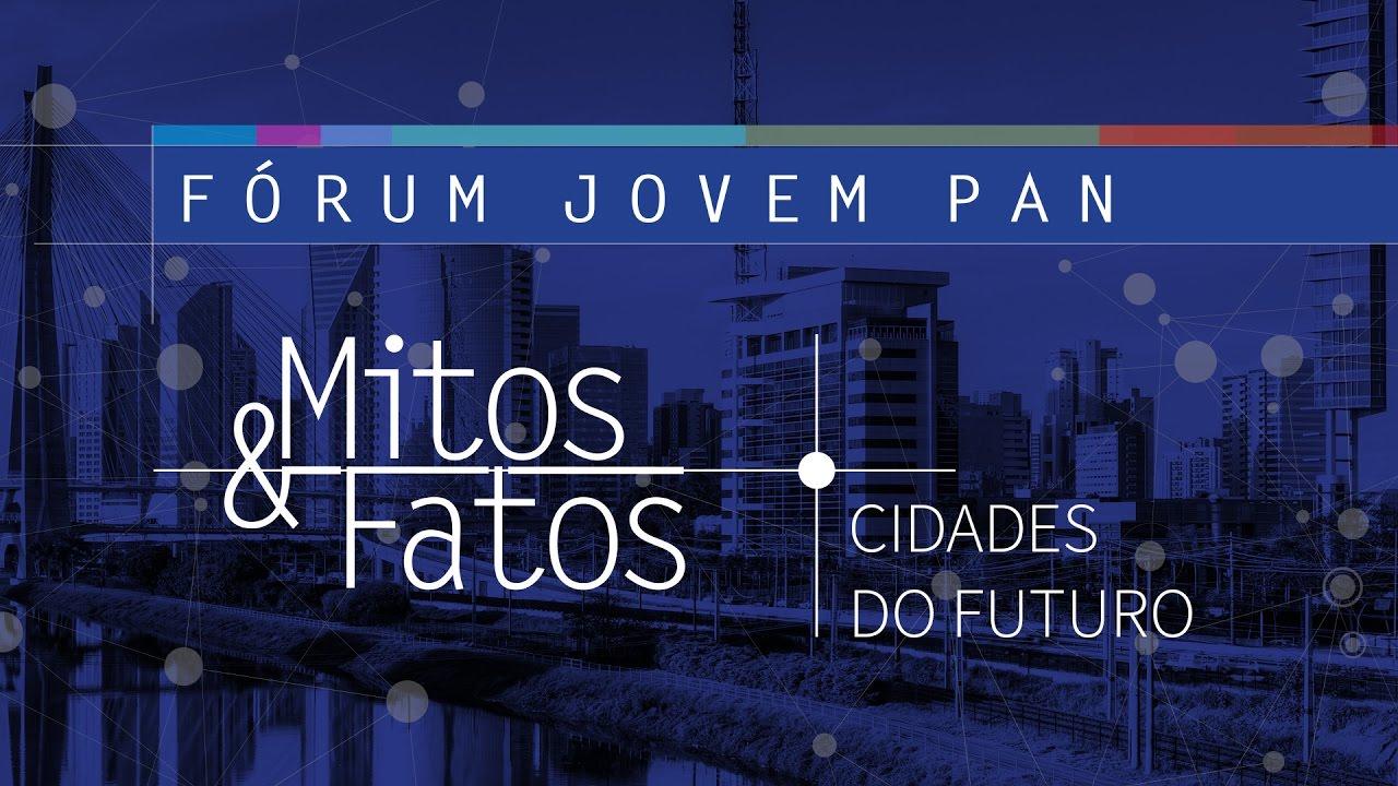 Resultado de imagem para Mitos & Fatos - Jovem Pan discute Cidades do Futuro