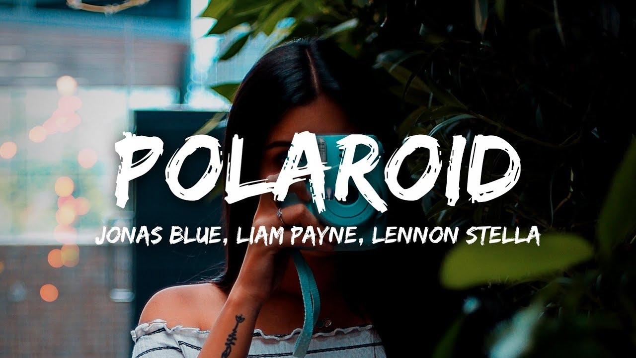 Jonas Blue, Liam Payne, Lennon Stella - Polaroid (Lyrics) #1