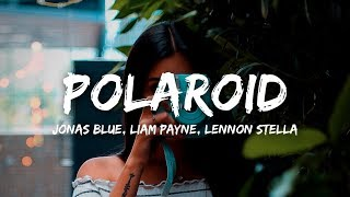 Jonas Blue, Liam Payne, Lennon Stella - Polaroid (Lyrics) Video