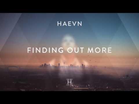 HAEVN - Finding Out More