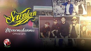 Seventeen - Menemukanmu (Official Lyric Video)