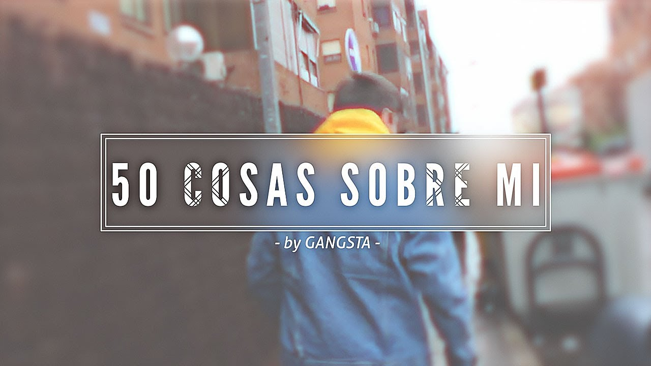 50 COSAS SOBRE MI by Gangsta