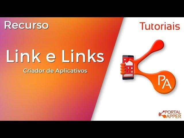 Recursos Link e Links | Crie Aplicativos incríveis com o Portal Apper