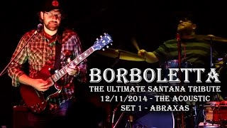 Borboletta: The Ultimate Santana Tribute - Abraxas [HD] 2014-12-11 - Bridgeport, CT
