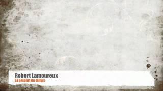 Robert Lamoureux - La plupart du temps