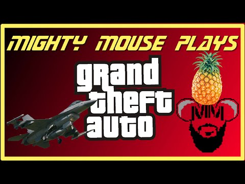 Mighty Mouse Archive: GTA V- Jets and Pineapples
