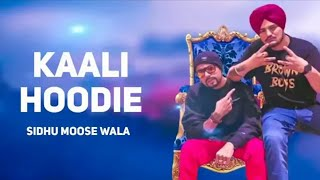 Kaali Hoodie Sidhu Moose Wala Ft.Bohemia Byg Byrd Latest Punjabi Songs 2019