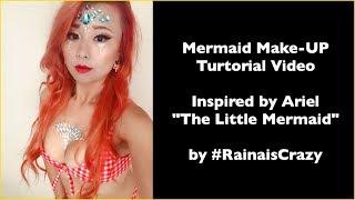 "Mermaid Make-Up Tutorial Video - Ariel Makeup ""The Little Mermaid"" #RainaisCrazy"
