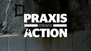 Praxis means action