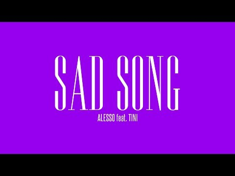 Alesso - Sad Song (feat. TINI)   Official Lyric Video Clip
