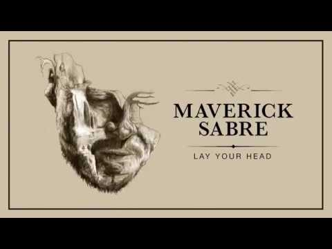 Maverick Sabre - Lay Your Head