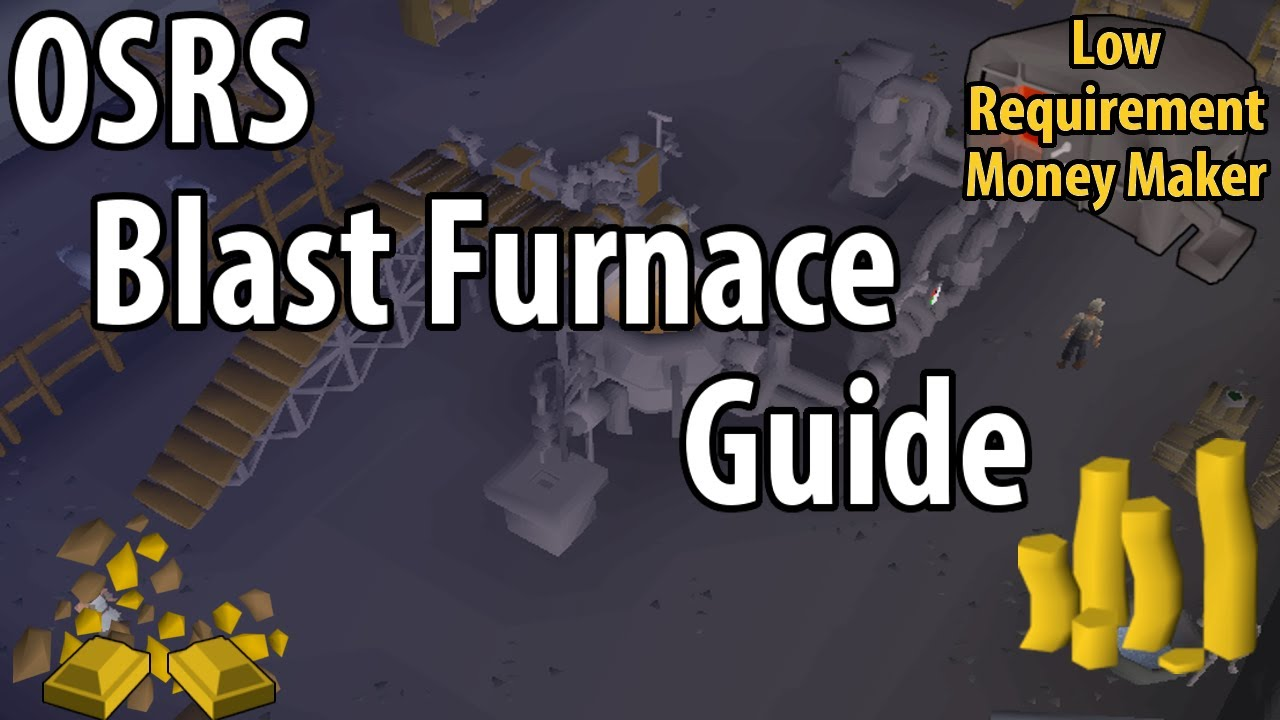 OSRS Money Making – Blast Furnace Guide