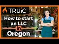 How to Start an LLC in Oregon - Short Version