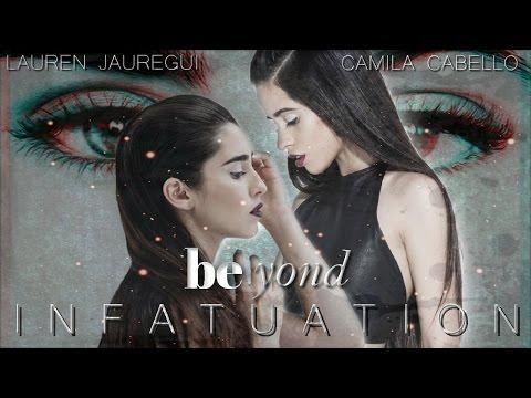 Beyond Infatuation Trailer Camren Fanfic