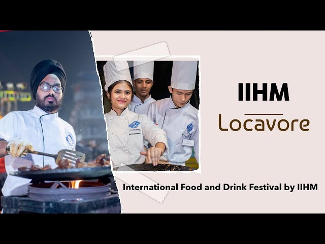 Locavore : International Food and Drink Festival by IIHM