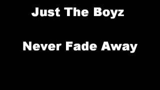 Just The Boys Never Fade Away.wmv