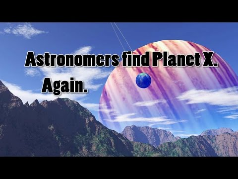 Astronomers Found Planet X. Again.