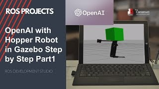[ROS Projects] OpenAI with Hopper Robot in Gazebo Step-by-Step Part#1