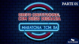 MARATONA TCM BA: Direito Constitucional com Diego Degrazia
