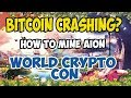 Bitcoin Crashing? How To Mine AION - Crypto News - World Crypto Con - Lets Hang Out