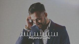 M.Onur Bayraktar - Milyonca Günü HD KLİP (14 Şubat Özel) Resimi