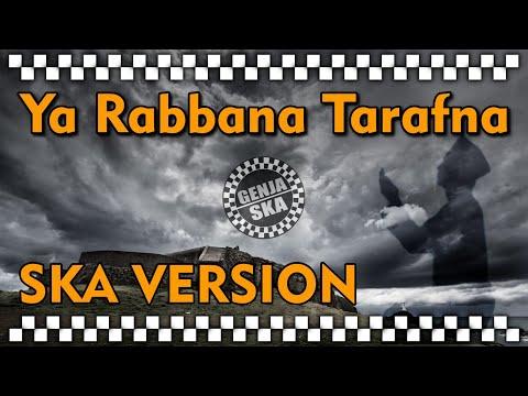 Ya Rabbana Tarafna - SKA VERSION