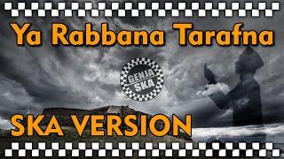 Download lagu Ya Rabbana Tarafna - SKA VERSION