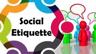 Important Social etiquette