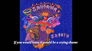 Smooth-Carlos Santana feat.Rob Thomas with Lyrics