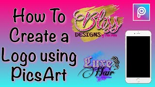 How To Make A Logo Using PicsArt on iPhone