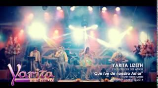YARITA LIZETH EN VIVO 2014 MIX (AMIGO, Q...