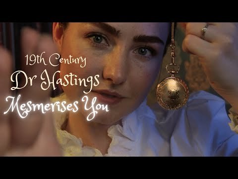 ASMR - 19th Century Dr. Hastings Mesmerises You!