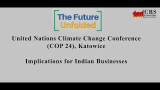 TERI CBS Future Unfolded series – Implications of COP24 Katowice for Indian Businesses