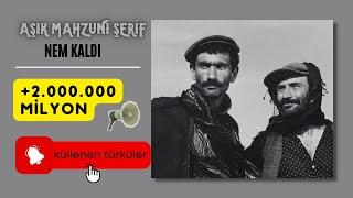 Aşık Mahzuni Şerif / Nem Kaldı