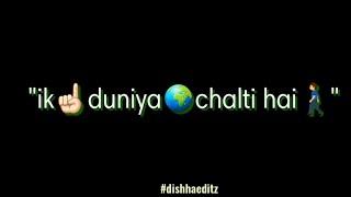 Kehne ko saath apne ye duniya chalti hai status | Whatsapp song || Rahat Fateh Ali Khan
