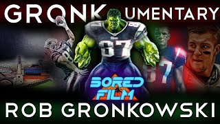 Rob Gronkowski - Gronkumentary (Original Bored Film Documentary