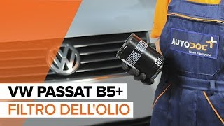 Come sostituire l'olio motore ed il filtro dell'olio VW PASSAT B5+ [TUTORIAL]