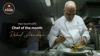 Meet chef Rahul Akerkar, Scroll Food's 'Chef of the Month'