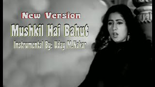 MUSHKIL HAI BAHUT - NEW VERSION(INSTRUMENTAL) BY: UDAY M. NAKAR