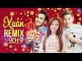 Remix Xuân 2019 - Châu Khải Phong, Chu Bin, Wendy Thảo - Remix Xuân Sôi Động Chào Tết Kỷ Hợi 2019 thumb