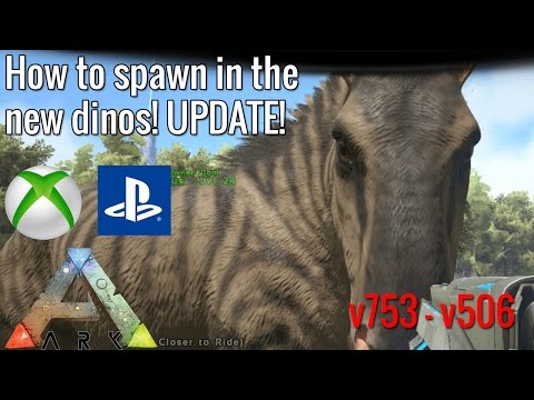 ARK: HOW TO SPAWN IN AND TAME THE NEW DINOS! - CONSOLE UPDATE! - (v753 Xbox/v506 PS4)
