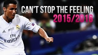 Cristiano Ronaldo 2015/2016 - Can't Stop the Feeling™ Justin Timberlake | Best Skills & Goals | HD