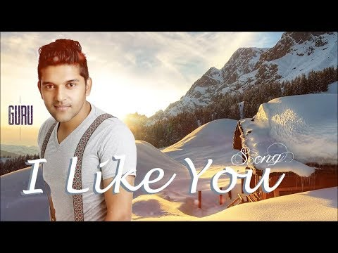 Guru Randhawa: I Like You (Official Video) | Lokdhun Punjabi