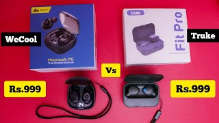 WeCool Moonwalk M1 Vs Truke Fit Pro Earbuds Only Rs.999 Full Detailed Comparison, cheapest earpods