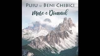 Puiu si Beni Chibici - Mare e Domnul Demo Album 2019