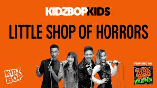 KIDZ BOP Kids - Little Shop Of Horrors (KIDZ BOP Halloween)