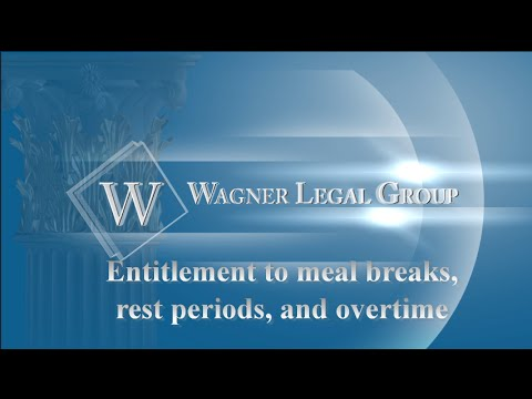Entitlement To Meal Breaks, Rest Periods, and Overtime
