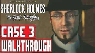 Sherlock Holmes The Devil's Daughter Gameplay Walkthrough Part 3 (1080p) - No Commentary