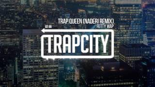 Fetty Wap Trap Queen Naderi Remix